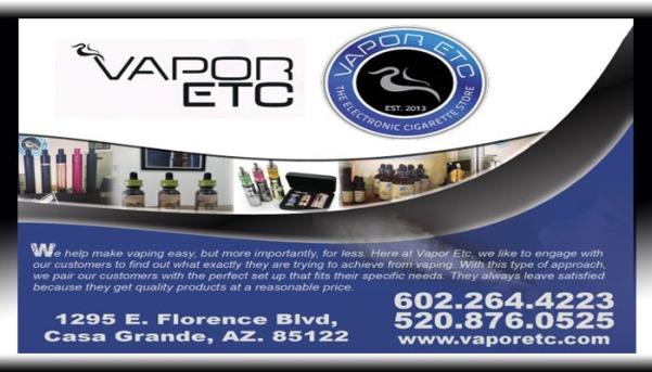 VAPOR ETC CASA GRANDE ARIZONA, @AzSeasons, @AzSeasonsMag, Advertising, Arizona, Chandler AZ, ELECTRONIC CIGARETTE STORE BUCKEYE ARIZONA, ELECTRONIC CIGARETTE STORE CASA GRANDE ARIZONA, ELECTRONIC CIGARETTE STORE CAVE CREEK ARIZONA, ELECTRONIC CIGARETTE STORE CHANDLER ARIZONA, ELECTRONIC CIGARETTE STORE COOLIDGE ARIZONA, ELECTRONIC CIGARETTE STORE ELOY ARIZONA, ELECTRONIC CIGARETTE STORE FLORENCE ARIZONA, ELECTRONIC CIGARETTE STORE FOUNTAIN HILLS ARIZONA, ELECTRONIC CIGARETTE STORE GILBERT ARIZONA, ELECTRONIC CIGARETTE STORE GLENDALE ARIZONA, ELECTRONIC CIGARETTE STORE GOODYEAR ARIZONA, ELECTRONIC CIGARETTE STORE HOLLYWOOD CALIFORNIA, ELECTRONIC CIGARETTE STORE LAS VEGAS NEVADA, ELECTRONIC CIGARETTE STORE MARANA ARIZONA, ELECTRONIC CIGARETTE STORE MARICOPA ARIZONA, ELECTRONIC CIGARETTE STORE MESA ARIZONA, ELECTRONIC CIGARETTE STORE NEW YORK CITY NEW YORK, ELECTRONIC CIGARETTE STORE PARADISE VALLEY ARIZONA, ELECTRONIC CIGARETTE STORE PAYSON ARIZONA, ELECTRONIC CIGARETTE STORE PHOENIX ARIZONA, ELECTRONIC CIGARETTE STORE PRESCOTT ARIZONA, ELECTRONIC CIGARETTE STORE QUEEN CREEK ARIZONA, ELECTRONIC CIGARETTE STORE SCOTTSDALE ARIZONA, ELECTRONIC CIGARETTE STORE SIERRA VISTA ARIZONA, ELECTRONIC CIGARETTE STORE SURPRISE ARIZONA, ELECTRONIC CIGARETTE STORE TEMPE ARIZONA, ELECTRONIC CIGARETTE STORE TUCSON ARIZONA, ELECTRONIC CIGARETTE STORE YUMA ARIZONA, Glendale Arizona, Kalvin Arailias, Mesa Arizona, Phoenix Arizona, Scottsdale Arizona, United States, VAPOR ETC CASA GRANDE ARIZONA, VAPOR ETC CASA GRANDE AZ, VAPORS, VAPORS AHWATUKEE ARIZONA, VAPORS APACHE JUNCTION ARIZONA, VAPORS AZ, VAPORS CASA GRANDE ARIZONA, VAPORS CAVE CREEK ARIZONA, VAPORS CHANDLER ARIZONA, VAPORS COOLIDGE ARIZONA, VAPORS ELOY ARIZONA, VAPORS FLORENCE ARIZONA, VAPORS FOUNTAIN HILLS ARIZONA, VAPORS GILBERT ARIZONA, VAPORS GOLD CANYON ARIZONA, VAPORS HOLLYWOOD CALIFORNIA ARIZONA, VAPORS LAS VEGAS NEVADA, VAPORS MARICOPA ARIZONA, VAPORS MESA ARIZONA, VAPORS NEW YORK CITY NEW YORK, VAPORS ORO VALLEY ARIZONA,