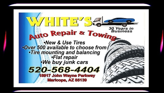 WHITE'S AUTO REPAIR & TOWING #AUTOMOTIVE #BRAKES #TIRES #MOUNTING #BALANCING #FLAT #MARICOPA #ARIZONA #AZ #AUTOMATIC #TRANSMISSION #SHOP #CLUTCHES #PAINT #CHANDLERARIZONA #KALVINARAILIAS #TUCSONARIZONA #SCOTTSDALEARIZONA #CASAGRANDEARIZONA #FLORENCEARIZONA #ELOYARIZONA