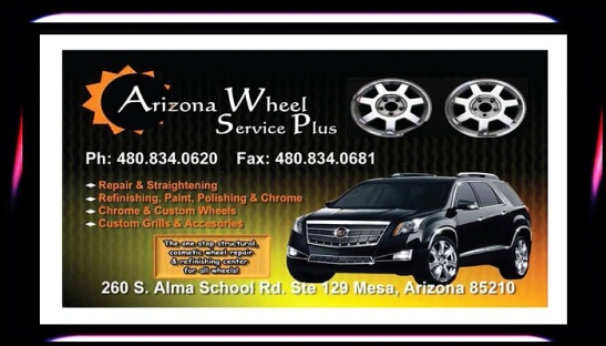 ARIZONA #WHEEL #SERVICE #PLUS (480) 834-0620 260 S. Alma School Rd. Ste. 129 #Mesa #Arizona @AzSeasonsMag @AzSeasons www.azseasonsmagazines.com