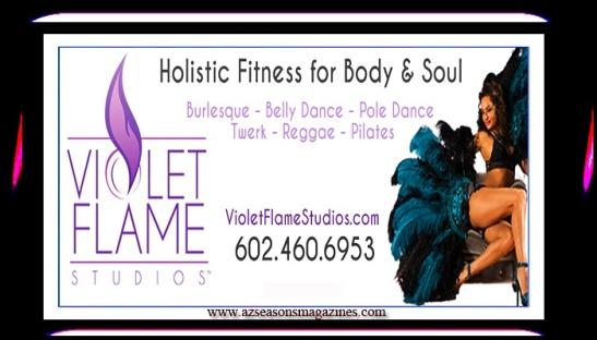 VIOLET FLAME STUDIOS (602) 460-6953 #Burlesque #BellyDancer #PoleFitness #Twerk #Pilates #Scottsdale #Arizona #AZ #Phoenix @AzSeasonsMag @AzSeasons azseasonsmagazines.com
