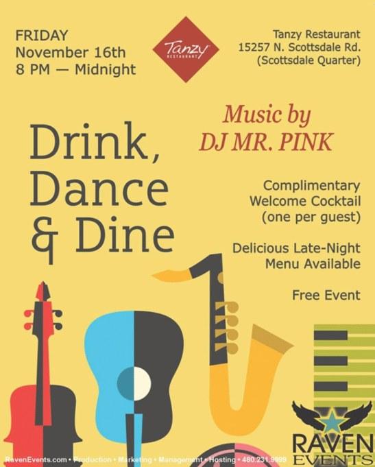 TONIGHT! FRI. NOV. 16, 2018 #DRINK #DANCE #DINE @tanzyrestaurant #Live #music #food #club #lounge #vendors #wine #bar #djmrpink @AzSeasonsMag @AzSeasons